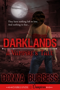 Darklands: a vampire's tale, by Donna Burgess