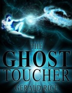 The Ghost Toucher, by Gerald Rice