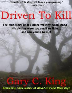 Driven to Kill, by Gary C. King