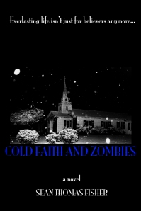 Cold Faith and Zombies, by Sean Thomas Fisher