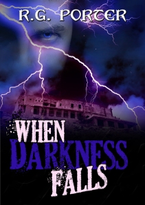 When Darkness Falls, by R.G. Porter