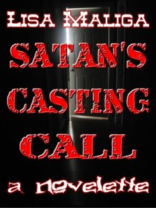 Satan's Casting Call, by Lisa Maliga