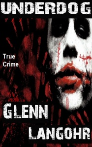 Underdog ( Prison Killers Book 4 ), by Glenn Langohr